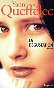 La dégustation : 1973-1974 - YannQueffélec