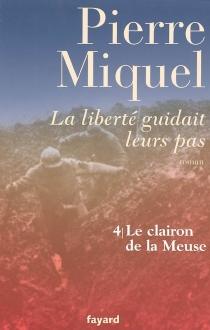La liberté guidait leurs pas : suite romanesque - PierreMiquel