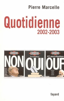 Quotidienne : chroniques 2002-2003 - PierreMarcelle