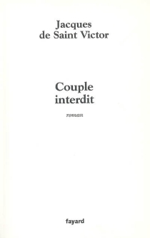 Couple interdit - Jacques de Saint-Victor