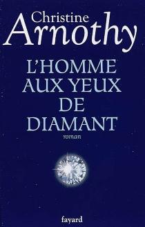 L'homme aux yeux de diamant - ChristineArnothy
