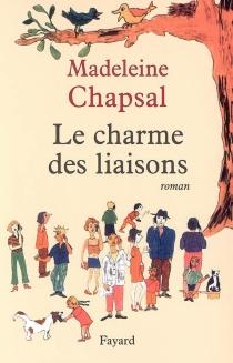 Le charme des liaisons - MadeleineChapsal
