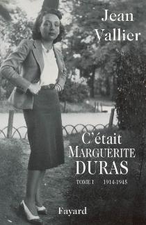 C'était Marguerite Duras - JeanVallier