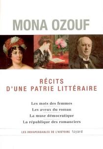 Récits d'une patrie littéraire - MonaOzouf