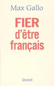 Fier d'être Français - MaxGallo