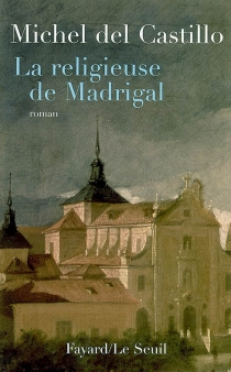 La religieuse de Madrigal - Michel Del Castillo