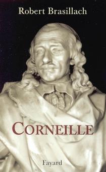 Corneille - RobertBrasillach