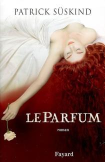 Le parfum : histoire d'un meurtrier - PatrickSüskind