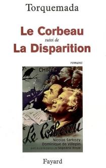Le corbeau| Suivi de La disparition (une nouvelle enquête du général Rondot) : romans - Tomas deTorquemada