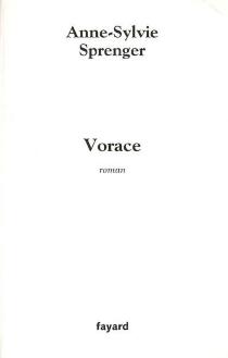 Vorace - Anne-SylvieSprenger