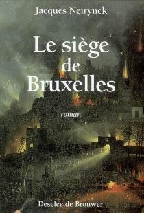 Le siège de Bruxelles - JacquesNeirynck