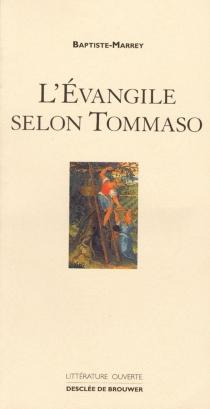 L'Evangile selon Tommaso : avec les corrections et remarques de Jude de Montefioralle et d'autres témoins - Baptiste-Marrey