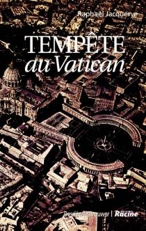 Tempête au Vatican - RaphaëlJacquerye