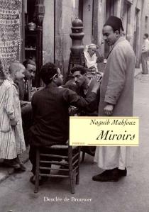 Miroirs - NaguibMahfouz