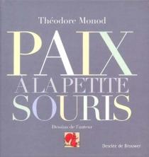 Paix à la petite souris - ThéodoreMonod