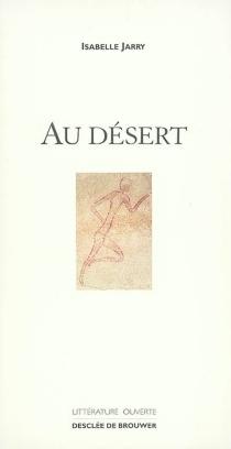 Au désert - IsabelleJarry