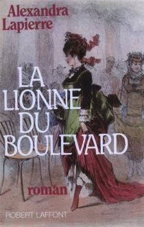La lionne du boulevard - AlexandraLapierre