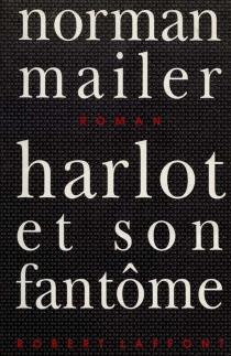 Harlot et son fantôme - NormanMailer