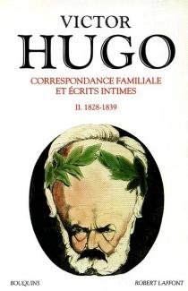 Correspondance familiale et écrits intimes - VictorHugo