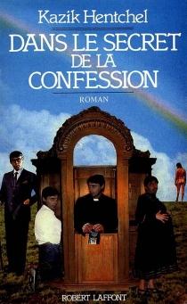 Dans le secret de la confession - KazikHentchel