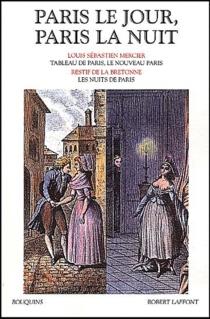 Paris le jour, Paris la nuit - Louis-SébastienMercier