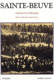 Portraits littéraires - Charles-AugustinSainte-Beuve