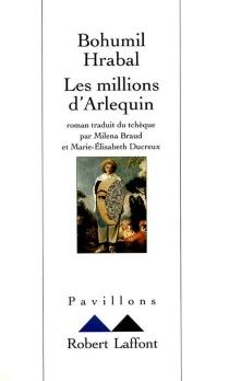 Les millions d'Arlequin - BohumilHrabal