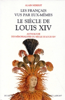 Les Français vus par eux-mêmes : la France de Louis XIV -
