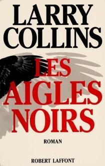 Les Aigles noirs - LarryCollins