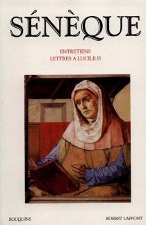 Entretiens| Lettres à Lucilius - Sénèque
