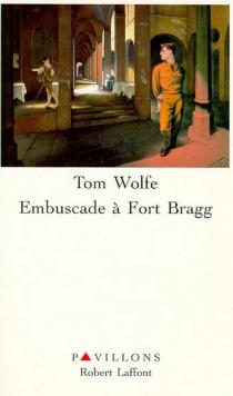 Embuscade à Fort Bragg - TomWolfe