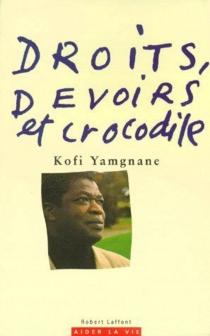 Droits, devoirs et crocodile - KofiYamgnane