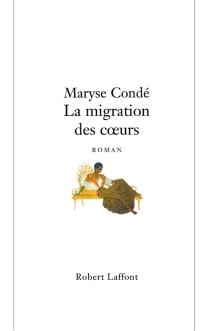 La migration des coeurs - MaryseCondé
