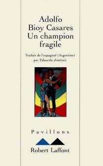 Un champion fragile - AdolfoBioy Casares