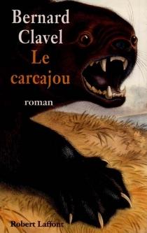 Le carcajou - BernardClavel