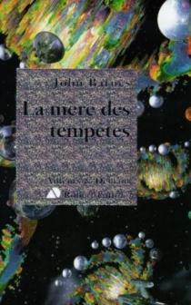 La mère des tempêtes - JohnBarnes