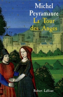 La tour des anges - Michel Peyramaure