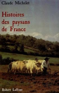 Histoires des paysans de France - ClaudeMichelet
