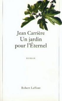 Un jardin pour l'éternel - JeanCarrière