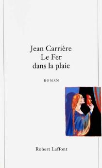 Le fer dans la plaie - JeanCarrière