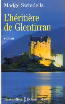 L'héritière de Glentirran - MadgeSwindells