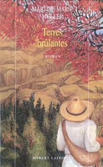 Terres brûlantes - Martine-MarieMuller
