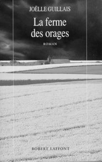 La ferme des orages - JoëlleGuillais