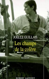 Les champs de la colère - JoëlleGuillais