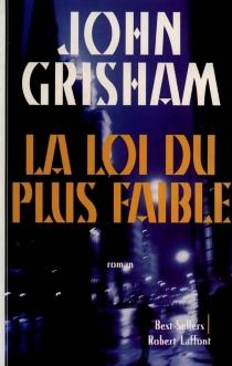 La loi du plus faible - JohnGrisham