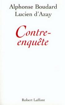 Contre-enquête - Lucien d'Azay