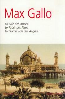 La baie des Anges| Le palais des fêtes| La promenade des Anglais - MaxGallo