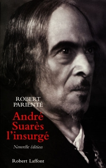 André Suarès, l'insurgé : biographie - RobertParienté