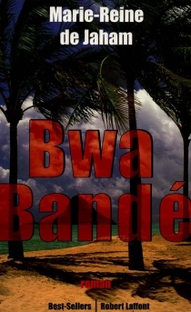 Bwa Bandé - Marie-Reine deJaham