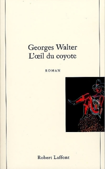 L'oeil du coyote - Georges Walter